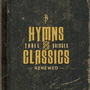 "Three Bridges release ""Hymns and Classics Renewed"""