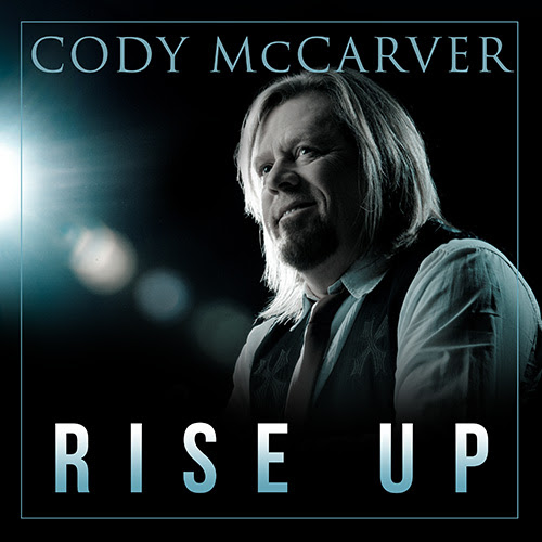 Cody McCarver's Rise Up Available Today