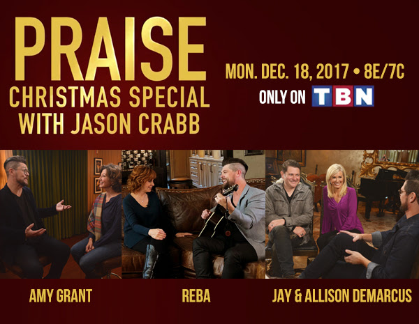 TONIGHT ON TBN: JASON CRABB WELCOMES THE CRABB FAMILY, REBA MCENTIRE, JAY & ALLISON DEMARCUS, AND AMY GRANT