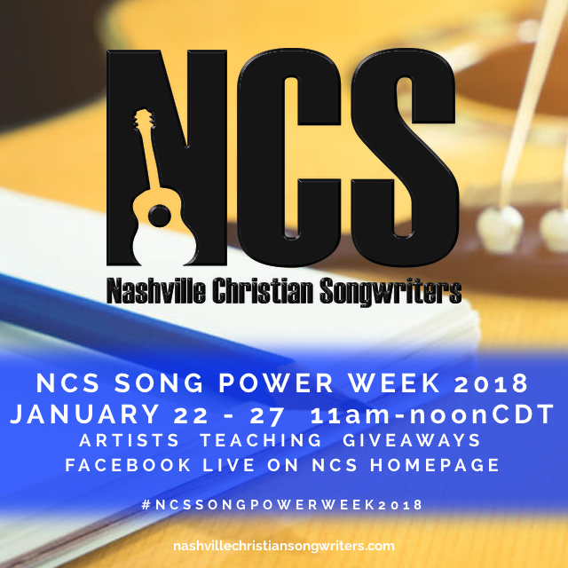 NASHVILLE CHRISTIAN SONGWRITERS LAUNCHES NCS SONG POWER WEEK JANUARY 22-27