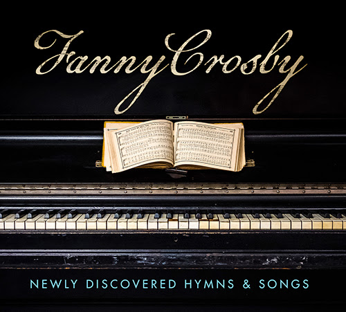 StowTown Records Releases Fanny Crosby: Newly Discovered Hymns & Songs