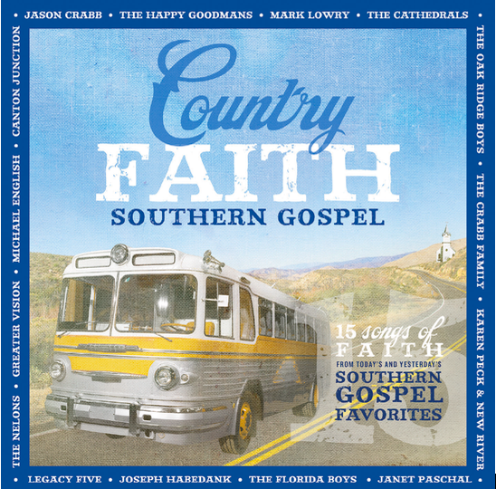COUNTRY FAITH SOUTHERN GOSPEL SALUTES THE GENRE'S BIGGEST SONGS, PAST AND PRESENT