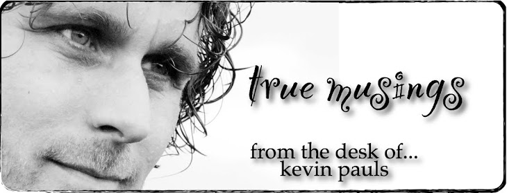 Kevin Pauls. True Musings
