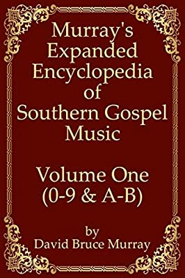 MusicScribe Publishing Releases Eight-Volume Edition ofMurray's Expanded Encyclopedia of Southern Gospel Music