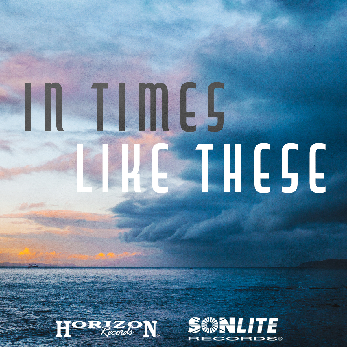 Horizon & Sonlite Records release In Times Like These playlist